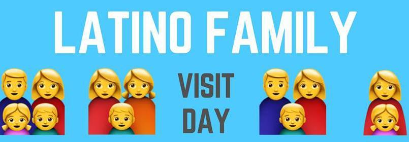 Latino Family Visit Day - November 4th, 2018