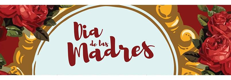Image with flowers and red script reading Dia de las Madres
