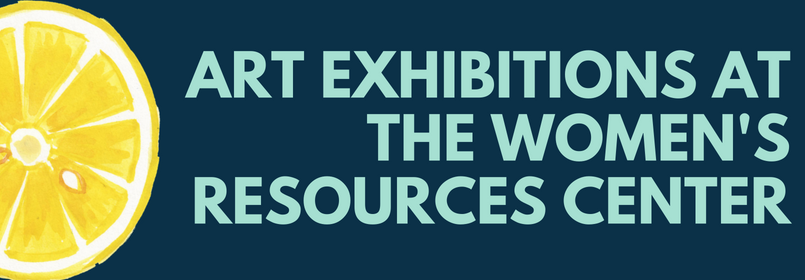 Art Exhibitions at the Women's Resources Center