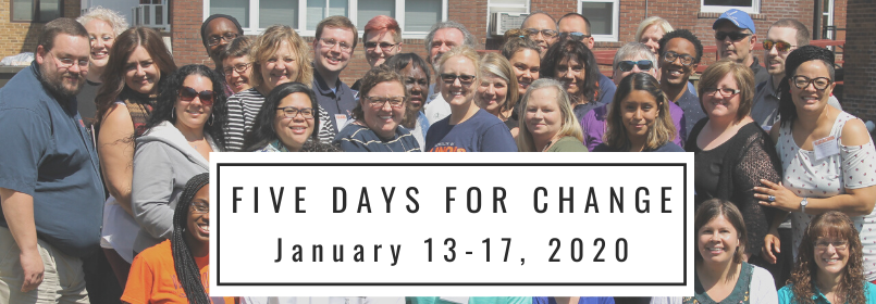 """People stand together smiling with the text that reads """"Five Days for Change January 13-17, 2020"""""""