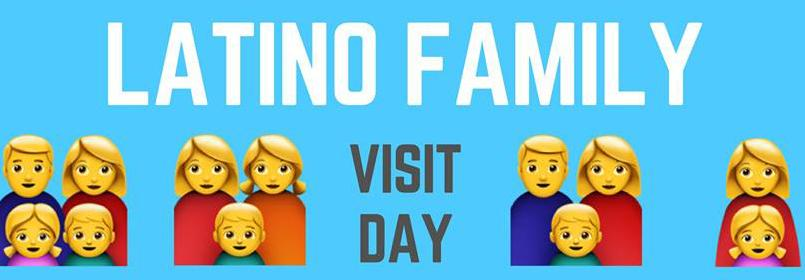 Latino Family Visit Day - November 4th, 2018