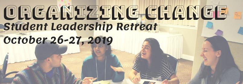 Organizing Change Leadership Retreat 2019 October 26-27